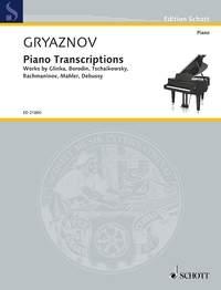 Piano Transcriptions Works By Glinka, Borodin, Tschaikowsky, Rachmaninov, Mahler, Debussy Arr Gryazn