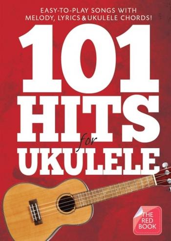 101 Hits For Ukulele (Red Book) Melody Line Lyrics & Chords