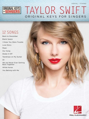 Taylor Swift: Original Keys For Singers : Piano Vocal