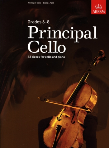 ABRSM Principal Cello: 12 Repertoire Pieces For Cello, Grades 6-8: Cello & Piano