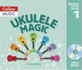 Ukulele Magic Book 1 Pupils Edition Book & CD (Collins)