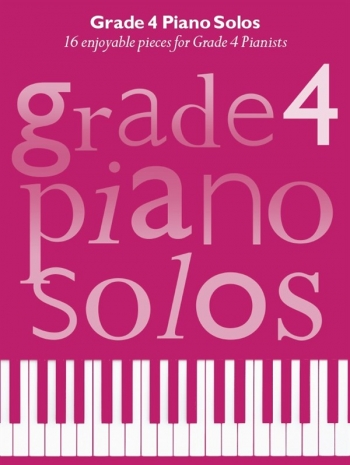 Grade 4 Piano Solos: 16 Enjoyable Pieces