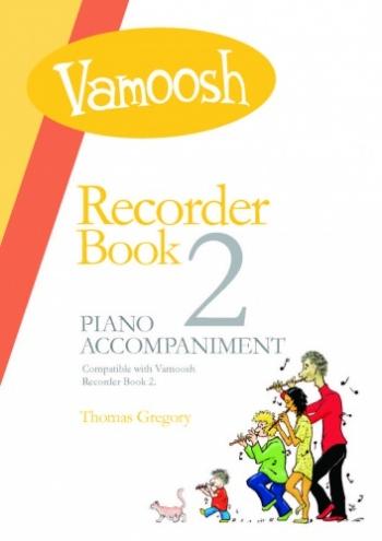 Vamoosh Recorder Book 2: Piano Accompaniments (Thomas Gregory)