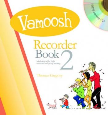 Vamoosh Recorder Book 2: Pupils Book & Cd (Thomas Gregory)