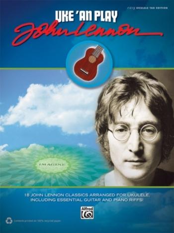 Uke An Play John Lennon: Ukulele Tab Edition