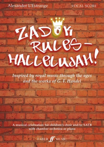 Zadok Rules - Hallelujah! Children's Choir And/or SATB Chamber Orchestra Or Piano (Estrange)