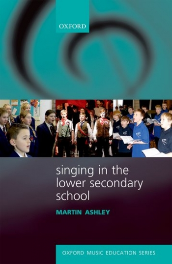 Singing In The Lower School: Oxford Music Education Series (Martin Ashley)