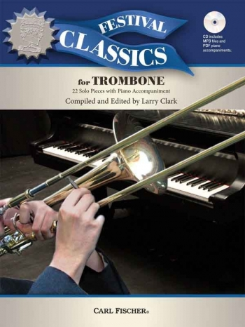 Festival Classics For Trombone: 22 Pieces Book & CD Includes MP3 Files And PDF Piano Accomp