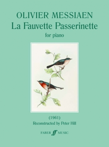 La Fauvette Passerinette For Piano Reconstructed By Peter Hill (Faber)