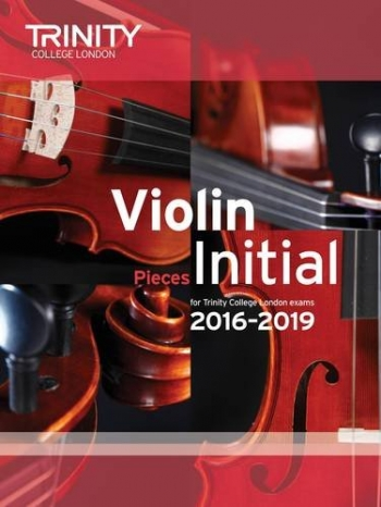 Trinity College London Violin Grade Initial Violin & Piano 2016-2019