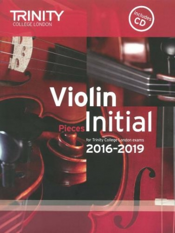 Trinity College London Violin Grade Initial Violin & Piano & Cd 2016-2019
