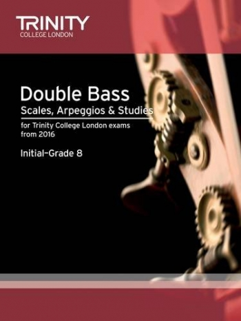 Trinity Double Bass Scales, Arpeggios & Studies Initial–Grade 8 From 2016