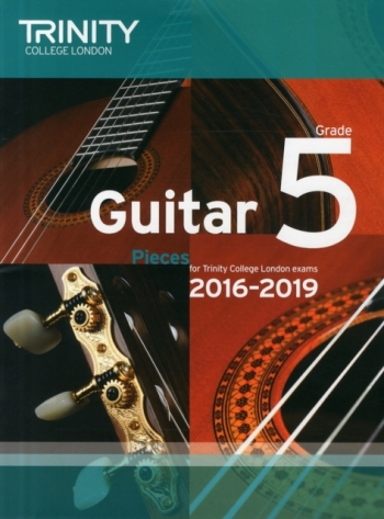 Trinity College London Guitar Exam Pieces Grade 5 2016-2019