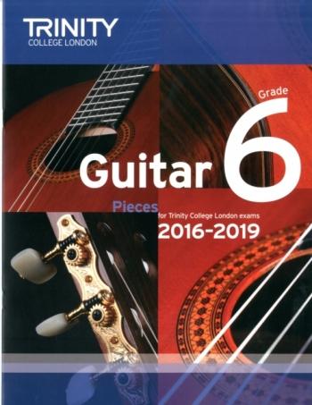Trinity College London Guitar Exam Pieces Grade 6 2016-2019
