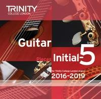 Trinity College London Guitar Exam Pieces: Cd Of Pieces Initial-5: 2016-2019 Cd Only