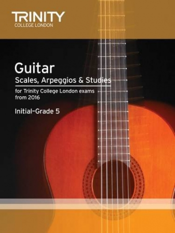 Trinity Guitar & Plectrum Guitar Scales, Arpeggios & Studies Initial–Grade 5 From 2016