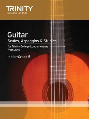 Trinity Guitar & Plectrum Guitar Scales, Arpeggios & Studies Initial–Grade 5 From 2016