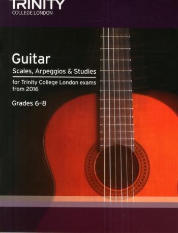 Trinity Guitar & Plectrum Guitar Scales, Arpeggios & Studies Grade 6-8 From 2016