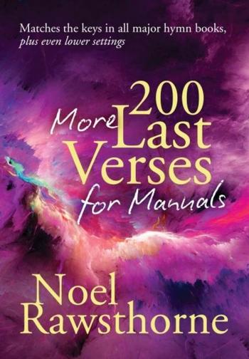 200 More Last Verses For Manuals: Organ (Rawsthorne) Revised 2015 (Mayhew)