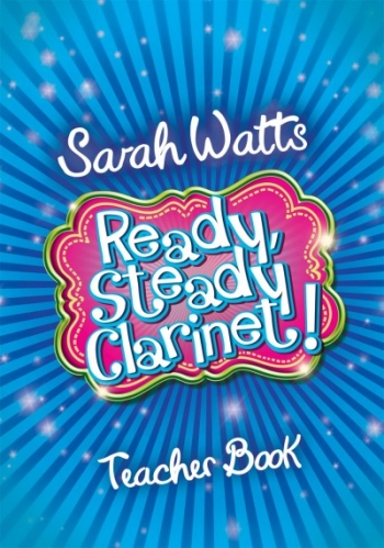 Ready Steady Clarinet: Teachers Copy (Watts)
