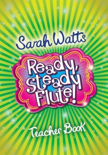 Ready Steady Flute: Teacher Copy (Watts)