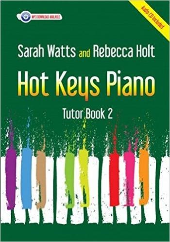 Hot Keys Piano Tutor - Book 2 (Sarah Watts And Rebecca Holt)
