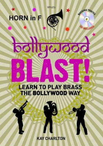 Bollywood Blast: Learn To Play Brass The Bollywood Way: Horn In F: Book & Cd (Charlton)