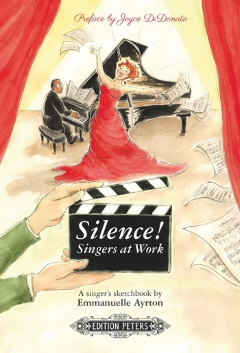 Silence! Singers At Work: A Singers Sketchbook By Emmanuelle Ayrton