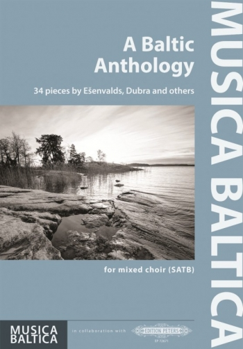 A Baltic Anthology 34 Pieces By Esenvalds Dubra & Others Mixed Choir SATB & Piano (Peters)