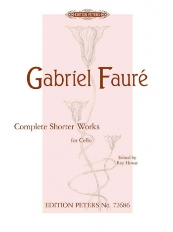 Complete Shorter Works For Cello: Cello & Piano (Peters)