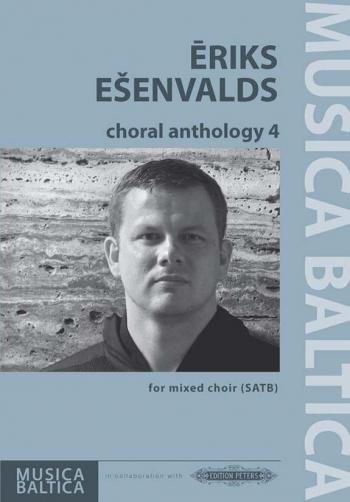 Choral Anthology 4 Eriks Esenvalds Mixed Voices SATB