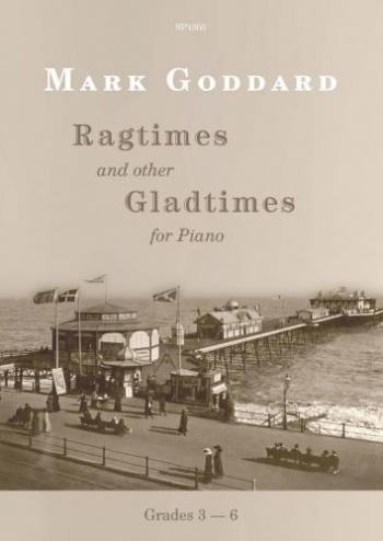 Ragtimes & Other Gladtimes For Piano (Goddard)