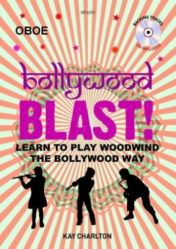 Bollywood Blast: Learn To Play Woodwind The Bollywood Way: Oboe Book & Cd
