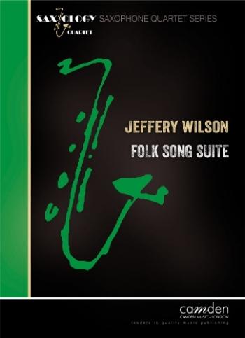 Folk Song Suite Saxophone Quartet: Score & Parts (j Wilson)