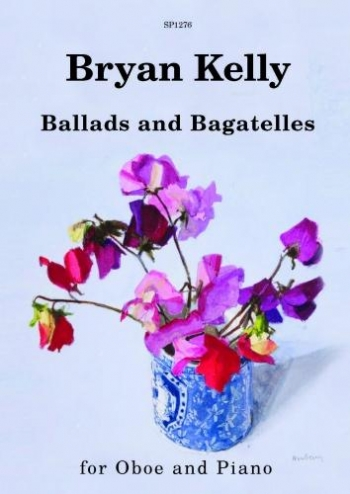 Ballads & Bagatelles Oboe And Piano (Bryan Kelly) (Spartan)