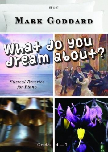 What Do You Dream About: Piano: Grades 4 - 7 (goddard)