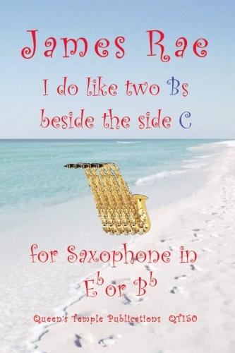 I Do Like Two Bs Beside The Side C: Alto Or Tenor Sax & Piano (rae)