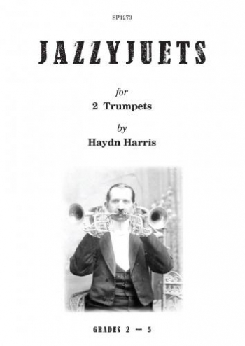 Jazzyjuets For 2 Bb Trumpets Grade 2-5  By Haydn Harris