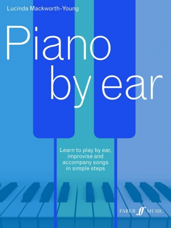 Piano By Ear: Learn To Play By Ear (Mackworth-Young) Faber