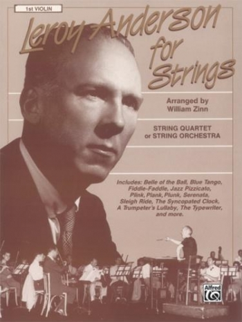 Leroy Anderson For Strings: String Quartet Or String Orchestra 1st Violin Part  (Arr Zinn)