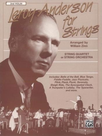 Leroy Anderson For Strings: String Quartet Or String Orchestra 2nd Violin Part  (Arr Zinn)