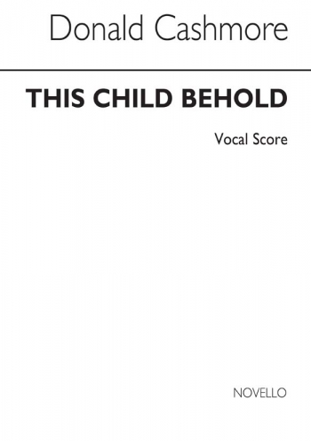 This Child Behold: Vocal Score: SATB (Archive)