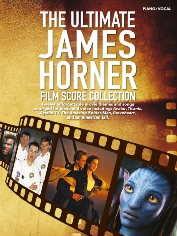 The Ultimate James Horner Film Score Collection: Piano & Voice