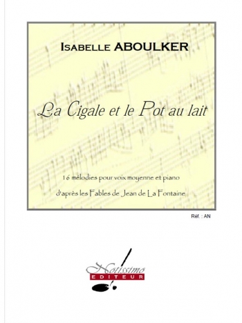 La Cigale Et Le Pot Au Lait: 16 Melodies For Voice & Piano (Leduc)