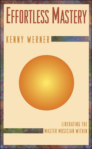 Effortless Mastery: Liberating The Master Musician WithinBook & Cd (Kenny Werner)
