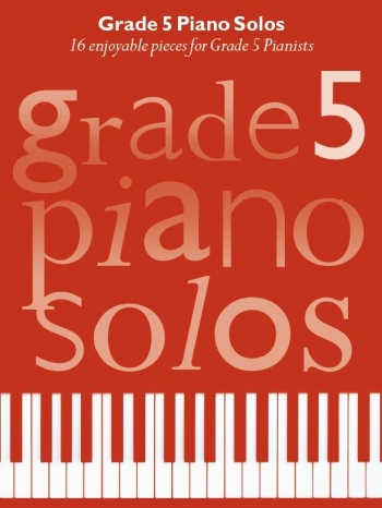 Grade 5 Piano Solos: 16 Enjoyable Pieces