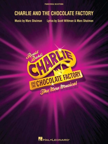 Charlie And The Chocolate Factory: Piano/Vocal Selections