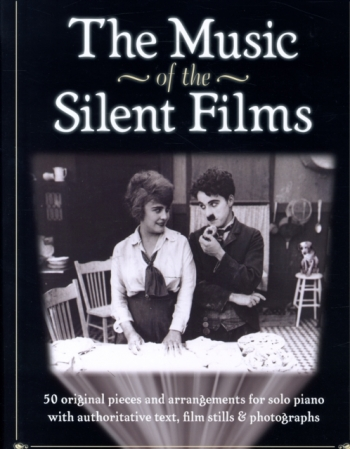 The Music Of The Silent Films: Piano