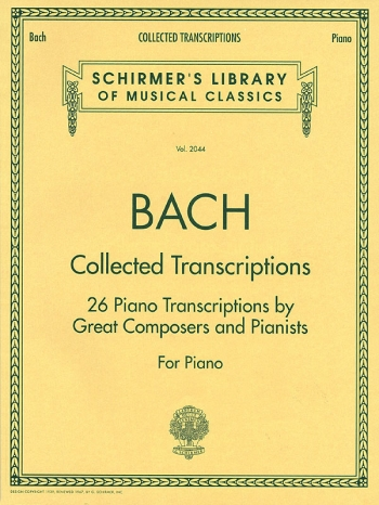 Collected Transcriptions: Piano (Schirmer)