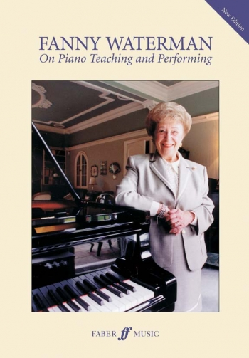 On Piano Teaching & Performing Text Fanny Waterman